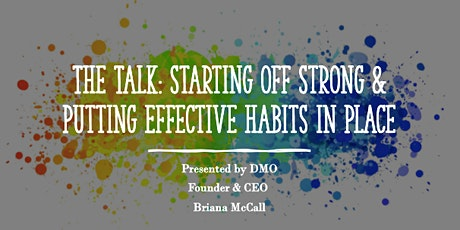 The Talk: Starting off Strong and Putting Effective Habits in Place! tickets