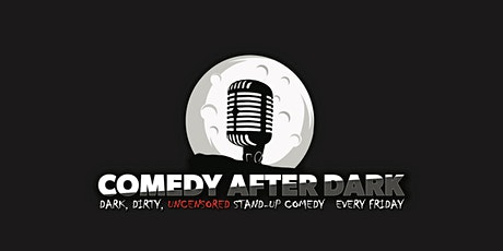 Comedy After Dark | Live Stand-up Comedy! tickets