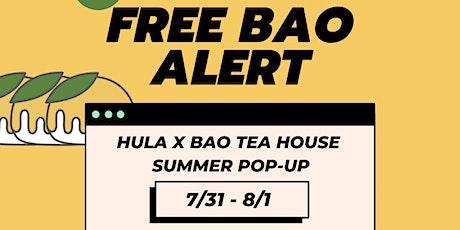 HULA x Bao Tea House Summer Popup |  Free Food tickets
