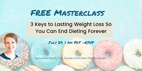 3 Keys for Lasting Weight Loss So you Can End Dieting Forever tickets