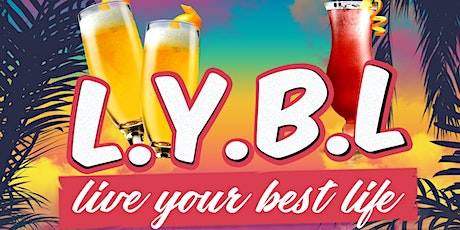 LYBL - Live Your Best Life: Summer Day Party tickets