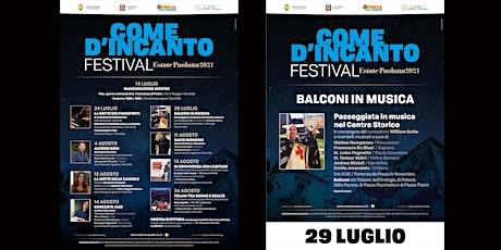 Come d'incanto Festival & Paola Festival-Estate 2021-BALCONI IN MUSICA biglietti