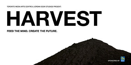 HARVEST - OFFICIAL FILM SCREENING &  INSTALLATION OPENING C/O NEW CURRENCY tickets