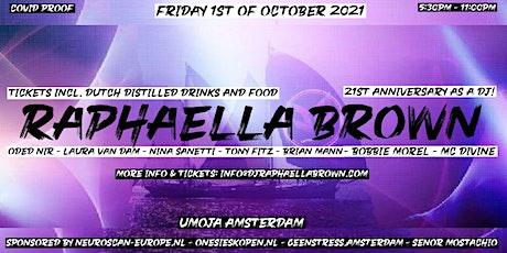 Raphaella Brown - 21 year DJ anniversary! tickets