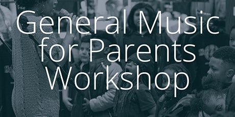 The MusicianShip's General Music for Parents Workshop tickets