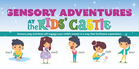 August- Sensory Adventures at the  Kids' Castle tickets