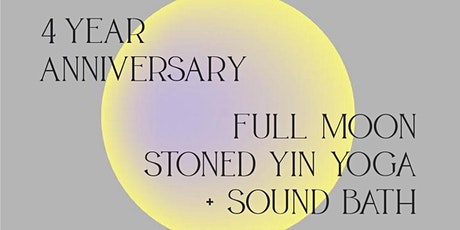 4 Year Anniversary Full Moon Stoned Yin Yoga + Sound Bath tickets