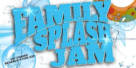 FAMILY SPLASH JAM (FREE EVENT) tickets