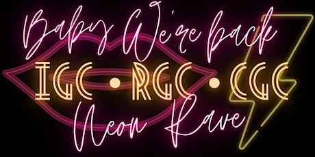 Baby we're back! Neon Rave tickets