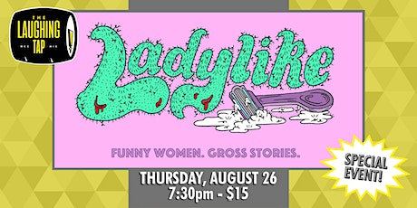 Ladylike at The Laughing Tap tickets