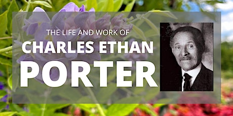 2nd Wednesday Virtual Lecture: The Life and Work of Charles Ethan Porter tickets