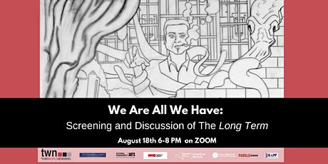 We Are All We Have: Screening and Discussion of The Long Term tickets