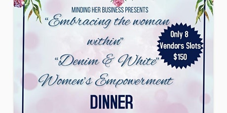 """""""Embrace the woman within"""" Denim & White Women's Empowerment Dinner tickets"""