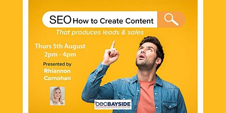 How to Create Content for SEO that Produces Leads & Sales tickets