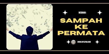 SAMPAH KE PERMATA: TEKNIK BUAT DUIT DENGAN SAMPAH (SESI 1) tickets