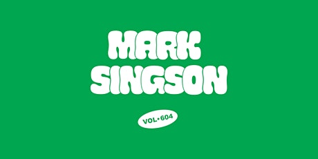 MARK SINGSON VOL.604 tickets