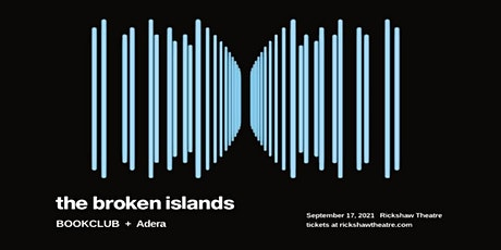 The Broken Islands with guests,  Bookclub & Adera tickets