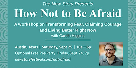 How Not to Be Afraid (A New Story workshop with Gareth Higgins) tickets