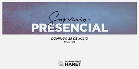 SERVICIO PRESENCIAL // DOMINGO 25 JULIO // 9:00 AM tickets