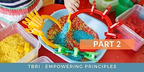 TBRI Caregiver Training: Empowering Principles (Part 2-WED) tickets