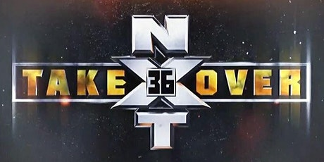 NXT Takeover 36   Watch Party Hosted By DWC tickets