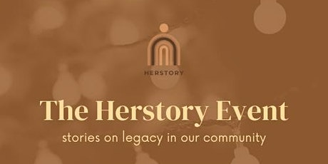 The Herstory Event   Stories on legacy in our community tickets