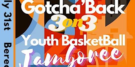 Gotcha'Back 3on3 Youth Basketball Jamboree tickets
