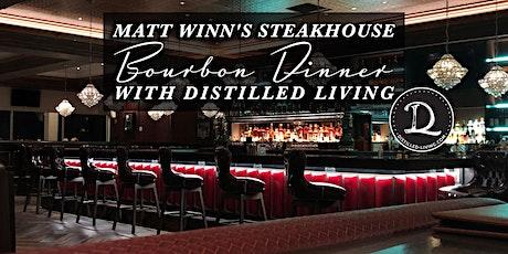 Matt Winn's Steakhouse Bourbon Dinner with Distilled Living tickets