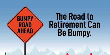 Retirement Roadblocks: 7 Financial Risks to Avoid tickets