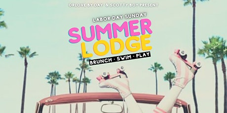 Summer Lodge : Labor Day Sunday POOL PARTY & BBQ tickets
