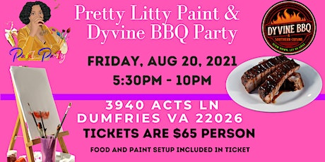 Pretty Litty Paint & Dyvine BBQ Party! tickets