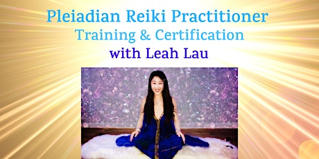 Pleiadian Reiki Practitioner Training & Certification with Leah Lau tickets