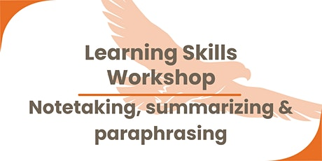 Learning Skills Workshop - Notetaking, summarising & paraphrasing tickets