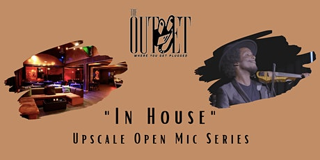 The Outlet LA - In House Upscale Open Mic Series tickets