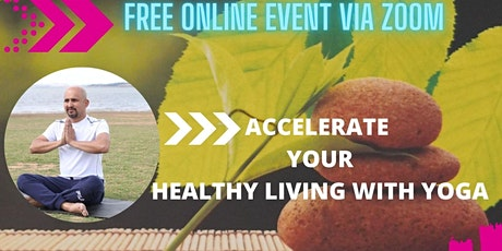ACCELERATE YOUR HEALTHY  LIVING WITH  YOGA ( FREE ONLINE SESSION ) tickets