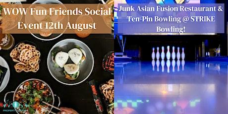 WOW Fun Friends August Event Dinner & Ten-Pin Bowling tickets