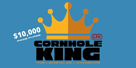 LFK CORNHOLE KING $10,000 PRIZE AMATEURS ONLY tickets