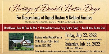 July 22-23, 2022 Daniel Haston Family Reunion tickets