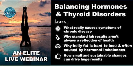 Balancing Hormones & Thyroid Disorders: Live Webinar tickets