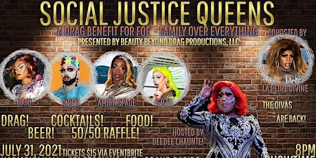 Social Justice Queens - a Drag Benefit for FOE - Family over Everything tickets