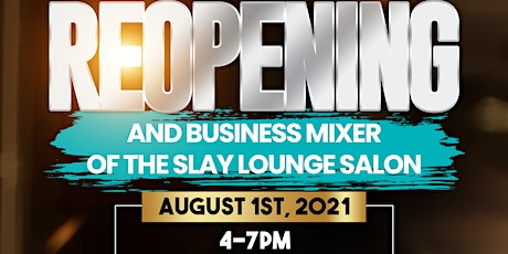 Grand Reopening And Business Mixer Of The Slay Lounge Salon tickets