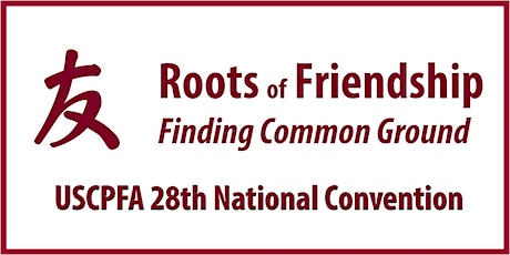 28th US-China Peoples Friendship Association National Convention tickets