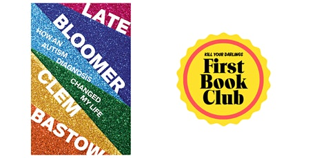 """KYD First Book Club: Clem Bastow's """"Late Bloomer"""" tickets"""