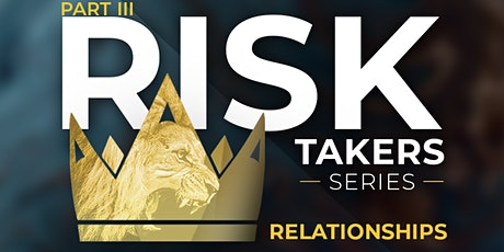 Part 3: Risk Takers Series - Relationships tickets