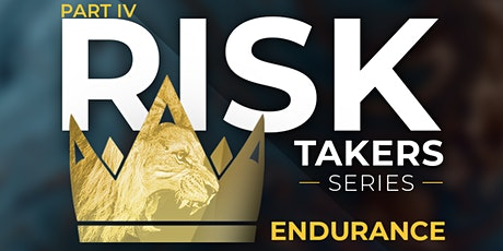 Part 4: Risk Takers Series - Endurance tickets