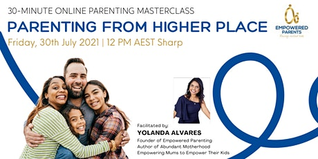 """Parenting Masterclass: """"Parenting From Higher Place"""" tickets"""