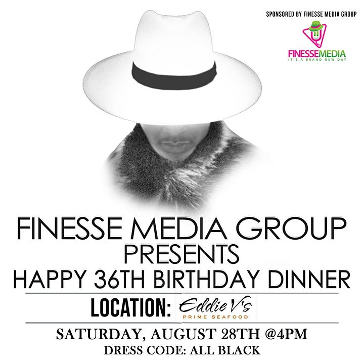 Finesse Media Group Presents  Happy 36th Birthday Dinner image