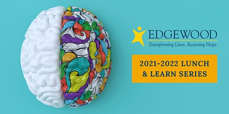Edgewood's Lunch & Learn Series - August 2021 tickets