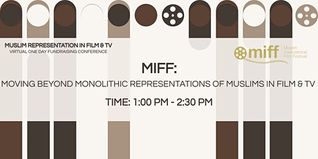 MIFF: Moving Beyond Monolithic Representations of Muslims in Film and TV tickets