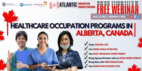 FREE WEBINAR:  HEALTHCARE OCCUPATION PROGRAMS IN ALBERTA CANADA! tickets